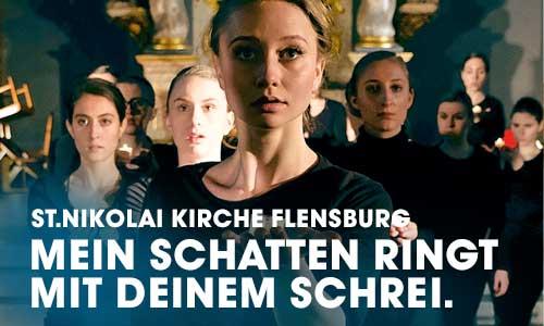 Mein Schatten ringt mit Deinem Schrei - ChoreoDrama der ArtriumArtCompany (AAC), Sankt-Nicolai-Kirche Flensburg